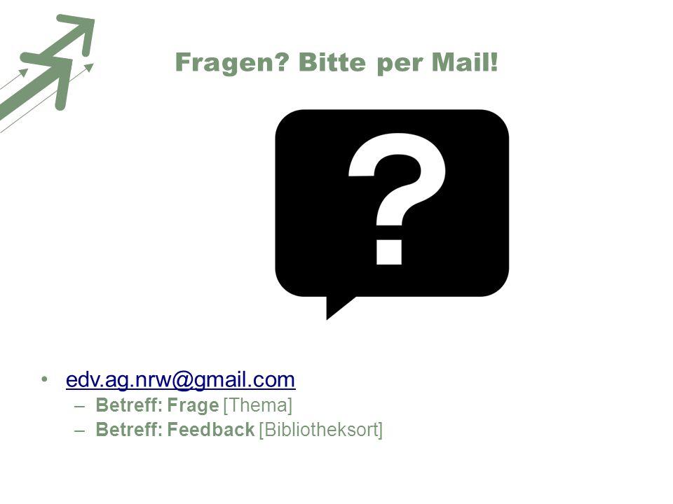 Fragen Bitte per Mail! edv.ag.nrw@gmail.com Betreff: Frage [Thema]